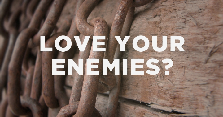 essay about love your enemies About essay your enemies love illnegrocapitano is spinning 'beside me (essay's calm interpretation)' by sun glitters in the chillout mixer.