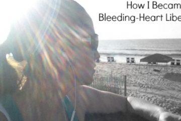 Bleeding-Heart Liberal Part 1