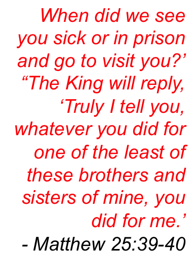 Matthew 25, 39-40