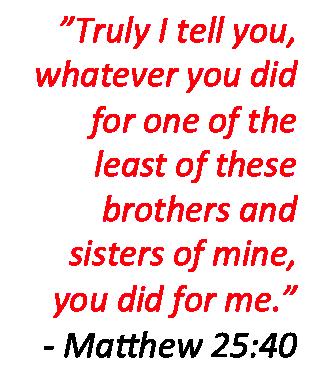 Matthew 25, 40