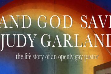 And God Save Judy Garland